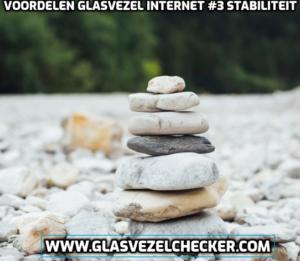 Voordelen glasvezel internet #3 meer stabiliteit